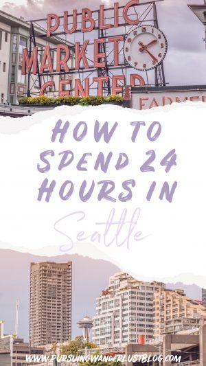 24 HOURS IN SEATTLE