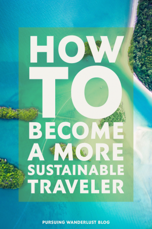 Becoming a more sustainable traveler