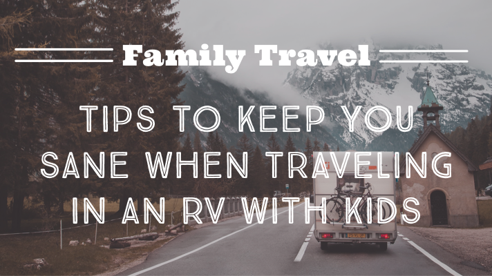 RV Travel With Kids (Top Tips To Keep You Sane)