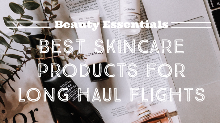 Best Skincare for Long Haul Flights
