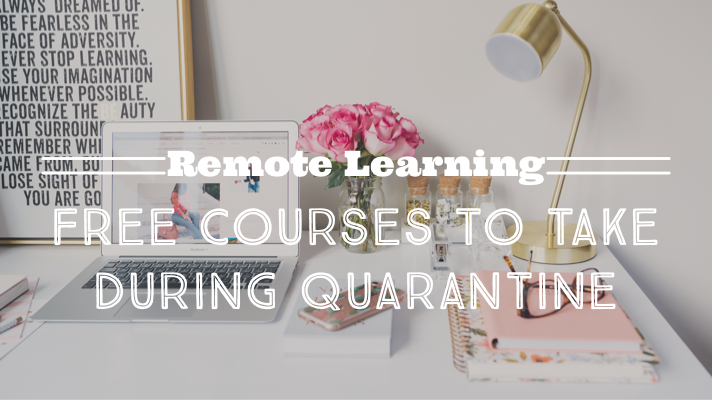 Free Online Courses to Take During Quarantine