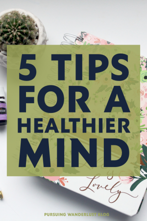 Five Tips for a Healthier Mind
